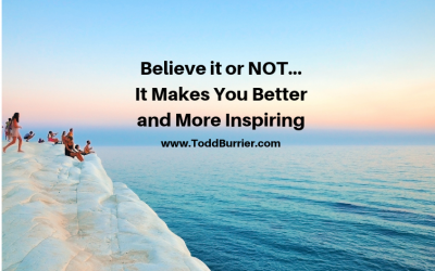 Believe It or Not This Makes You Better and More Inspiring