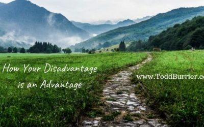 How Your Disadvantage is an Advantage