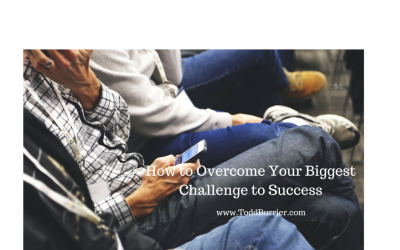 How to Overcome Your Biggest Challenge to Success