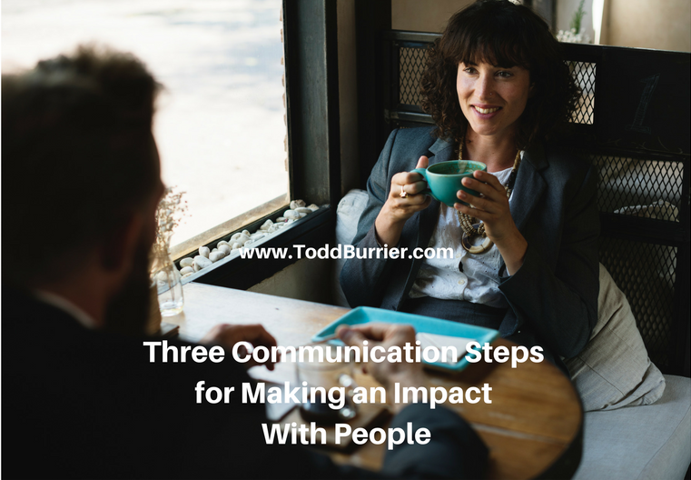 Three Communication Steps for Making an Impact With People