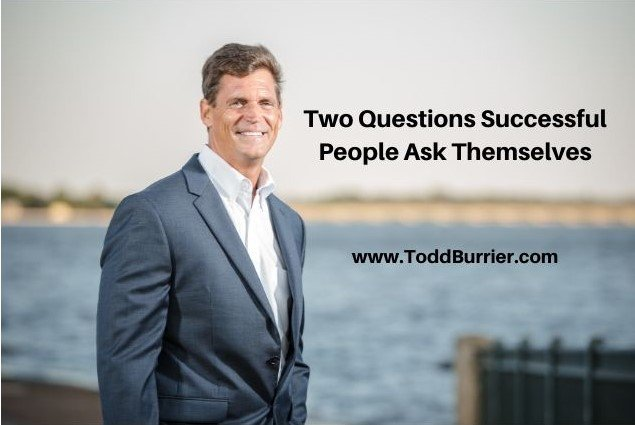 Two Questions Successful People Ask Themselves