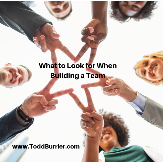 What to Look For When Building a Team