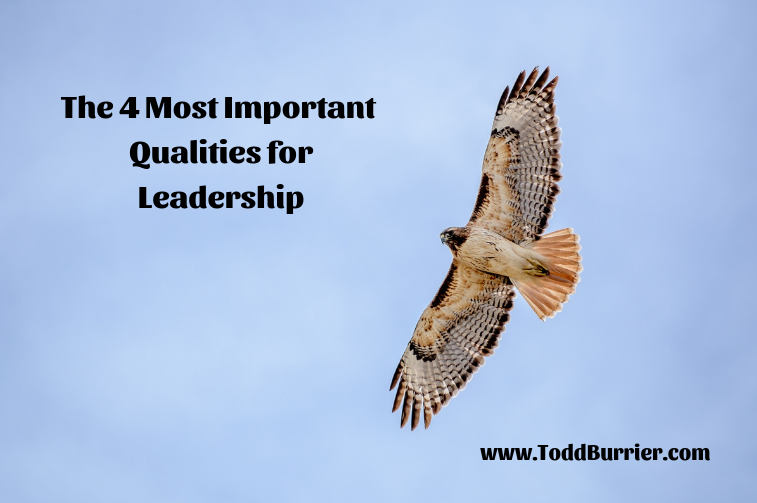 The 4 Most Important Leadership Qualities
