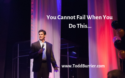 You Cannot Fail When You Do This…