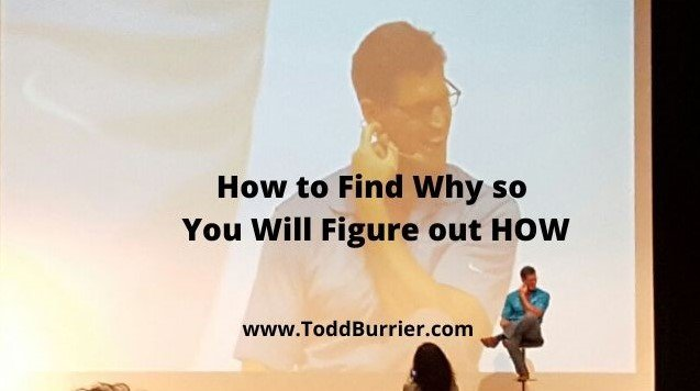 How to Find Why so You Will Figure Out HOW