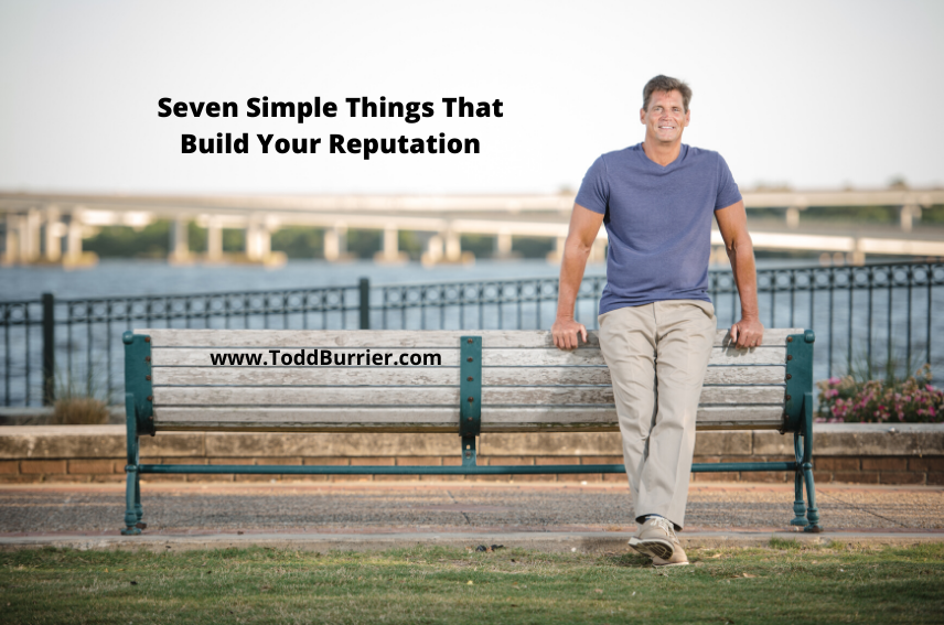 Seven Simple Things That Build Your Reputation