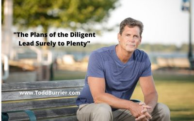 """""""The Plans of the Diligent Lead Surely to Plenty…"""
