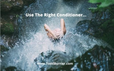 Use The Right Conditioner…