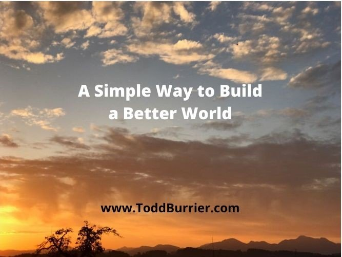 A Simple Way to Build a Better World