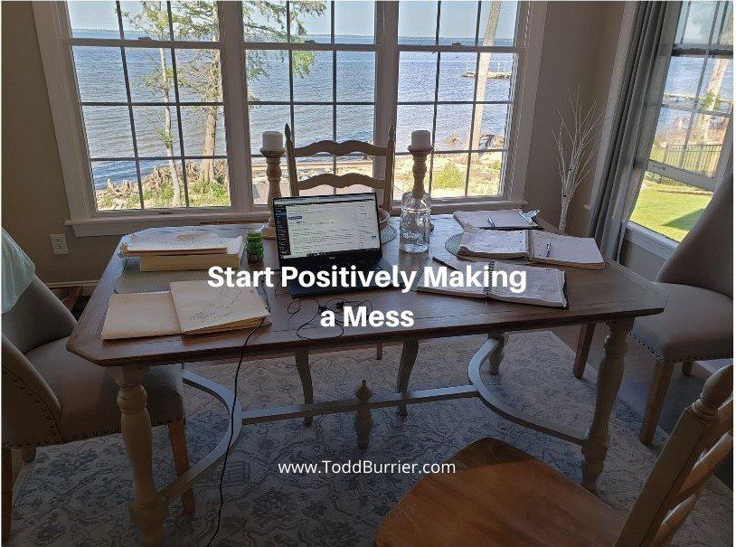 Start Positively Making a Mess