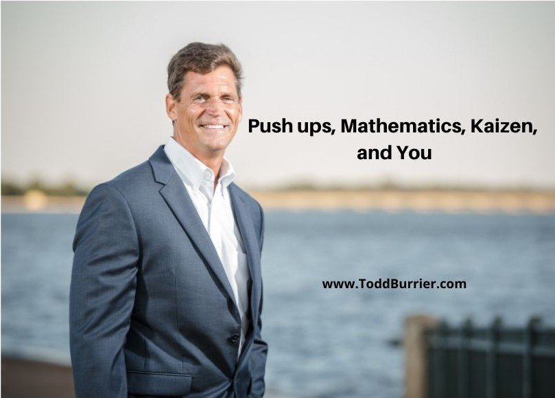 Push ups, Mathematics, Kaizen, and You