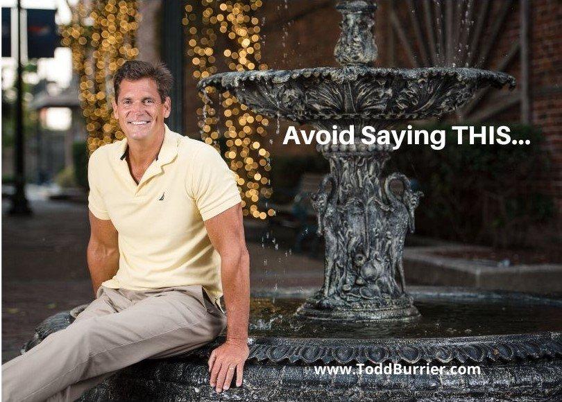 Avoid Saying THIS…