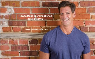 How to Make Your Impatience Work FOR You