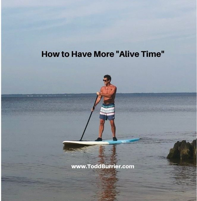 """How to Have More """"Alive Time"""""""