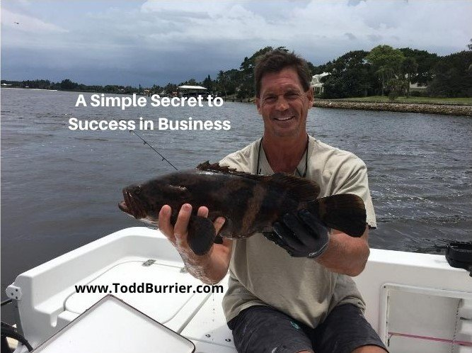 A Simple Secret to Success in Business