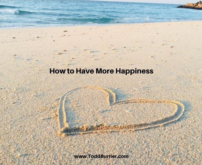 How to Have More Happiness