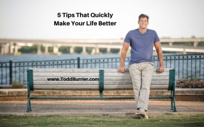 5 Tips That Quickly Make Your Life Better