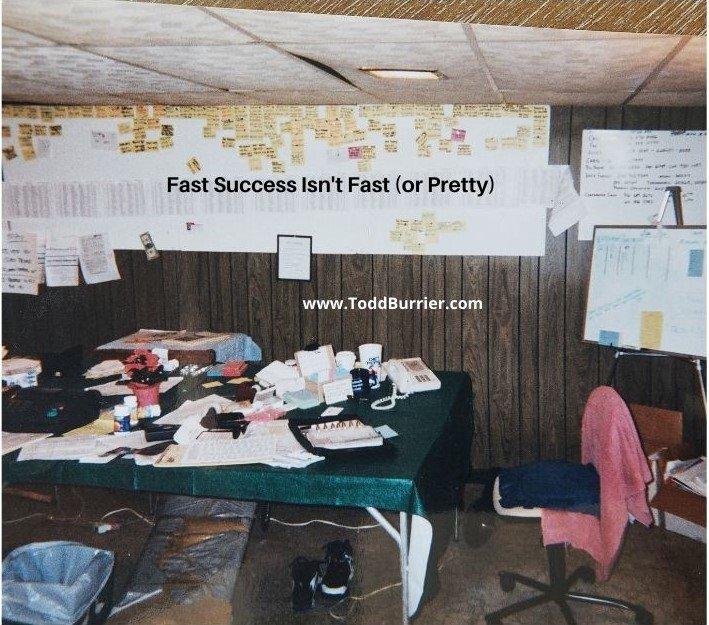 Fast Success Isn't Fast (or Pretty)