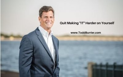 """Quit Making """"IT"""" Harder on Yourself"""