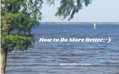 How to Do More Better:-)
