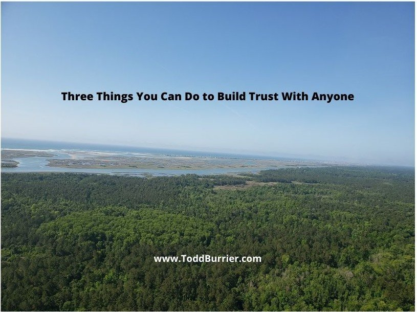Three Things You Can Do to Build Trust With Anyone