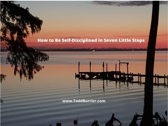 How to Be Self-Disciplined in Seven Little Steps