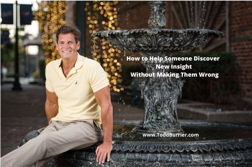 How to Help Someone Discover New Insight Without Making Them Wrong