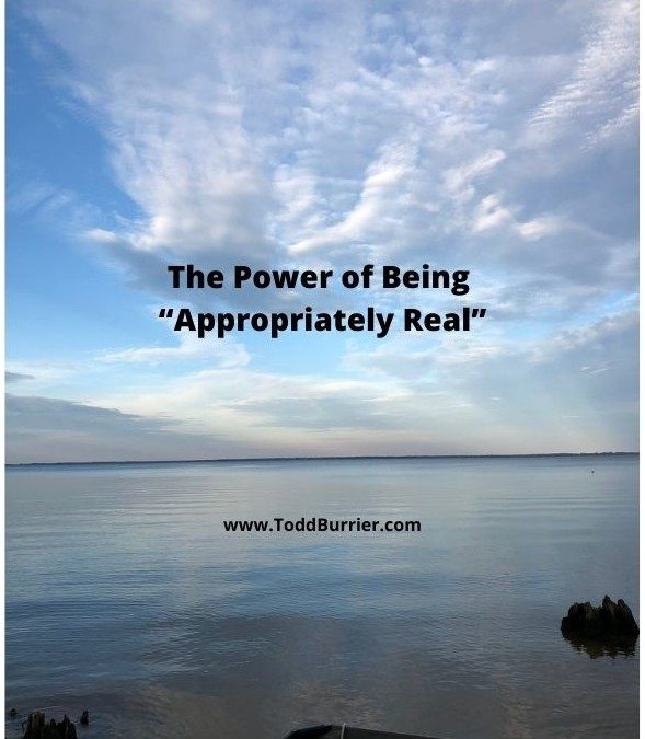 """The Power of Being """"Appropriately Real"""""""